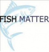 FISH MATTER